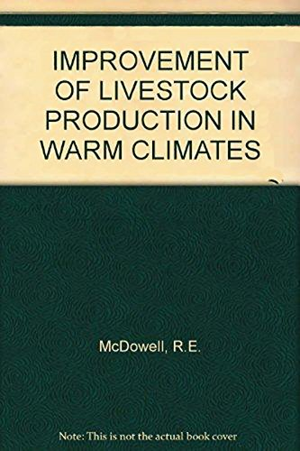 9780716708254: Improvement of Livestock Production in Warm Climates (A Series of books in agricultural science. Animal science)