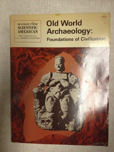 Old World Archaeology: Foundations of Civilization: Lamberg-Karlovsky, C.C. (Introduction by)