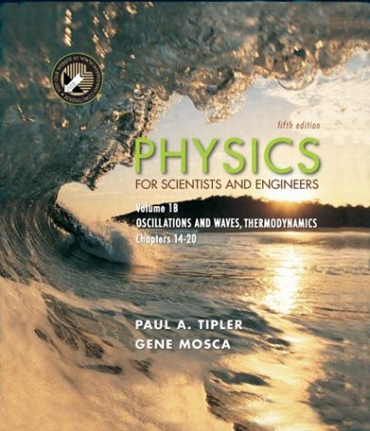 9780716709039: Physics for Scientists and Engineers, Volume 1B: Oscillations and Waves; Thermodynamics: Oscillations and Waves, Thermodynamics - Chapters 14-20 v. 1B