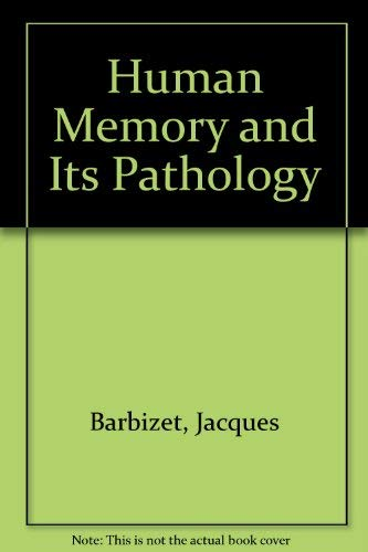 Human Memory and Its Pathology: Barbizet, Jacques