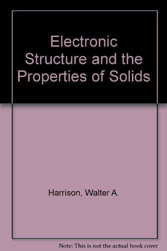 Electronic Structure and the Properties of Solids: The Physics of the Chemical Bond: Harrison, ...