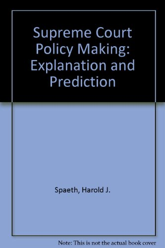 9780716710134: Supreme Court Policy Making: Explanation and Prediction