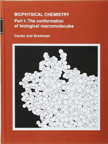 9780716710424: Biophysical Chemistry, Part 1: The Conformation of Biological Macromecules (Their Biophysical chemistry ; pt. 1)