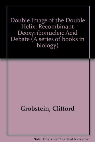 9780716710561: A Double Image of the Double Helix: The Recombinant-DNA Debate