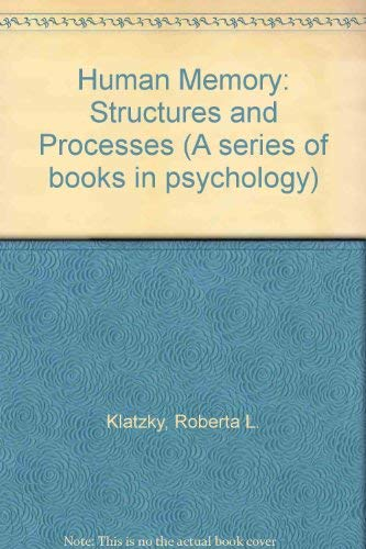 9780716711131: Human Memory: Structures and Processes (A Series of books in psychology)