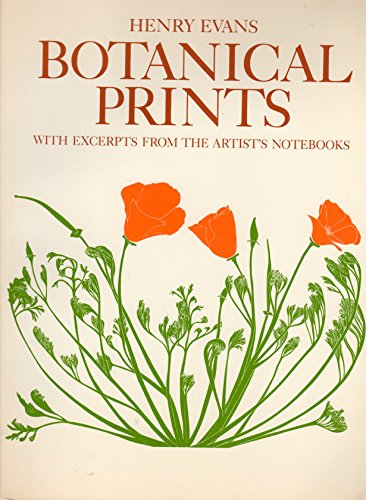 Botanical Prints: With Excerpts from the Artist's Notebooks: Evans, Henry