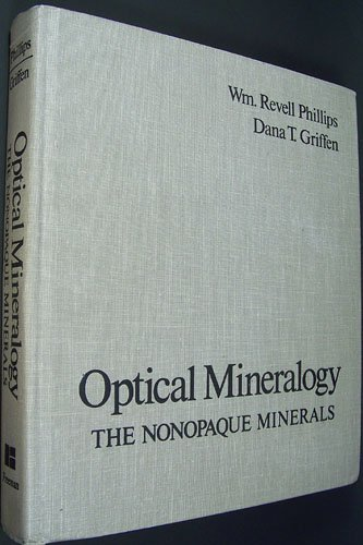 Optical Mineralogy: The Nonopaque Minerals (A Series: William Revell Phillips,
