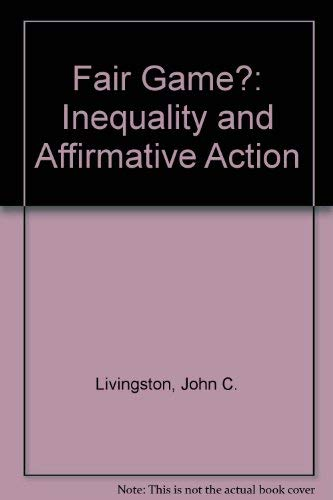 Fair Game? Inequality and Affirmative Action: Livingston, John C.