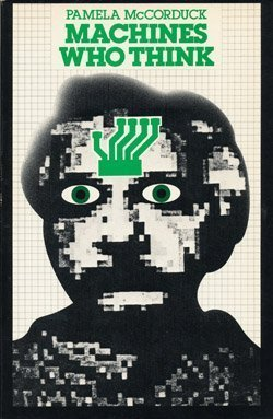 9780716711353: Machines Who Think: A Personal Inquiry into the History and Prospects of Artificial Intelligence