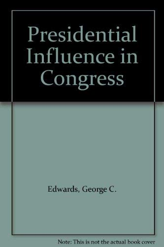9780716711612: Presidential Influence in Congress