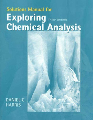 9780716711704: Exploring Chemical Analysis Solutions Manual