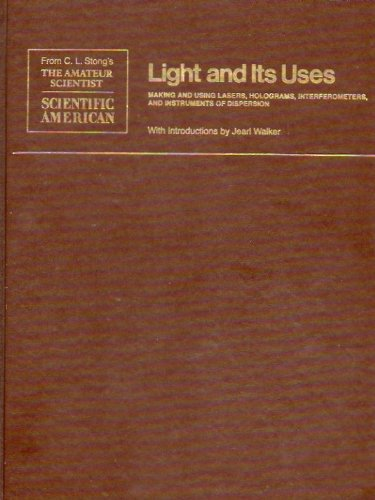 9780716711841: Light and Its Uses - Making and Using Lasers, Holograms, Interferometers and Instruments of Dispersion: Readings from