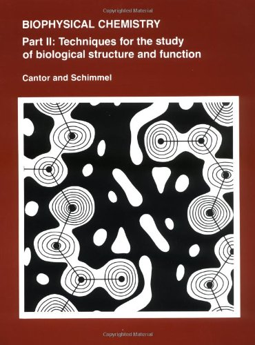 9780716711902: Biophysical Chemistry: Techniques for the Study of Biological Structure and Function