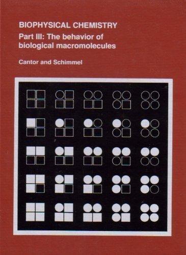 9780716711919: Biophysical Chemistry, Part 3: The Behavior of Biological Macromolecules (Pt.3)
