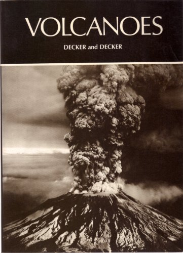 Volcanoes (A Series of Books in Geology): Decker, Robert; Decker, Barbara