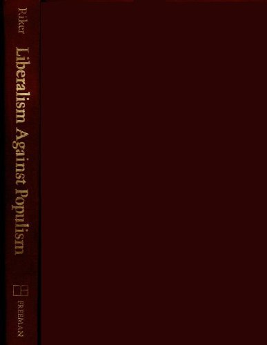 9780716712459: Liberalism Against Populism: A Confrontation Between the Theory of Democracy and the Theory of Social Choice
