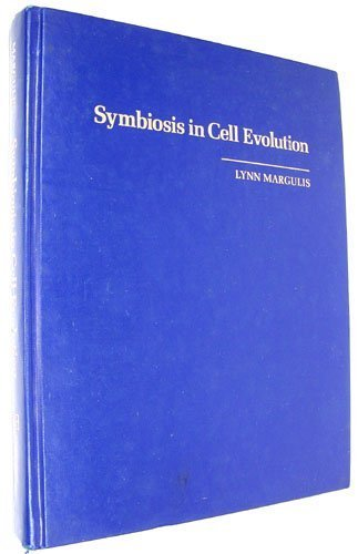 Symbiosis in Cell Evolution: Life and Its Environment on the Early Earth: Margulis, Lynn