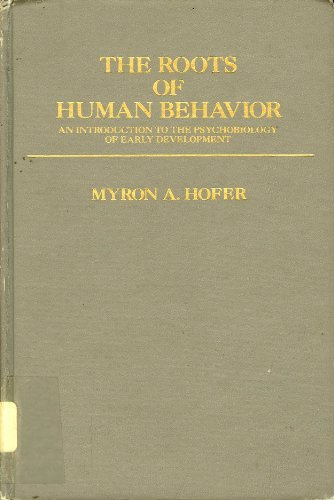 The Roots of Human Behavior: An Introduction: Hofer, Myron A.
