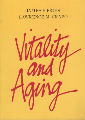Vitality and Aging: Implications of the Rectangular Curve: James F. Fries