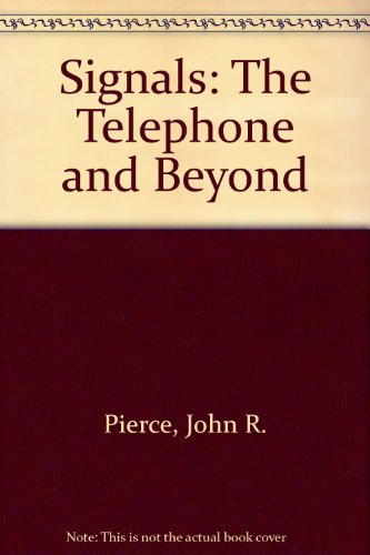 9780716713111: Signals: The Telephone and Beyond