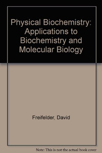 9780716713159: Physical Biochemistry: Applications to Biochemistry and Molecular Biology