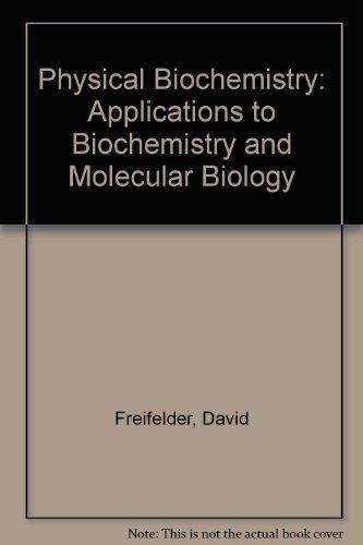 9780716713159: Physical Biochemistry: Applications to Biochemistry and Molecular Biology