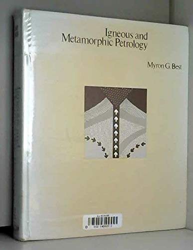 Igneous and Metamorphic Petrology: Best, Myron G.