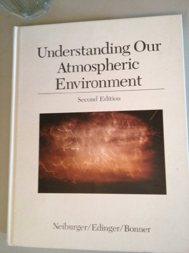 Understanding Our Atmospheric Environment: Morris Neiburger, James