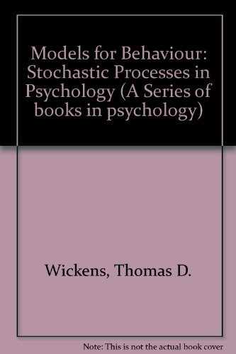 9780716713524: Models for Behavior: Stochastic Processes in Psychology