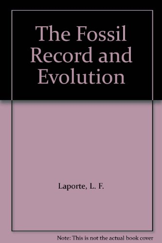 9780716714033: The Fossil Record and Evolution
