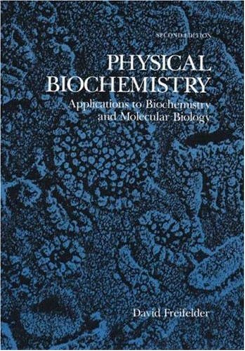 9780716714446: Physical Biochemistry: Applications to Biochemistry and Molecular Biology (Life Sciences/Biochemistry)