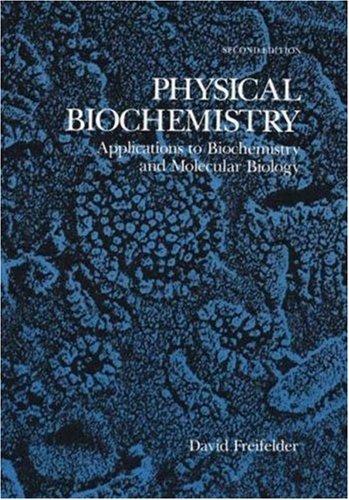 9780716714446: Physical Biochemistry: Applications to Biochemistry and Molecular Biology (Life Sciences/Biochemistry)