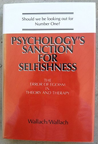 9780716714651: Psychology's Sanction for Selfishness: Error of Egoism in Theory and Therapy (A Series of books in psychology)