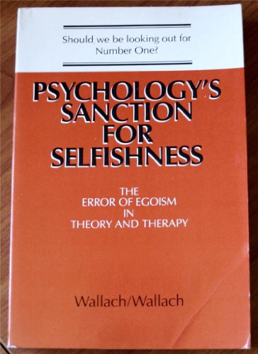 9780716714668: Psychology's Sanction for Selfishness: The Error of Egoism in Theory and Therapy (A Series of books in psychology)
