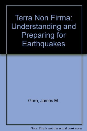 Terra Non Firma: Understanding and Preparing for: Gere, James M.,