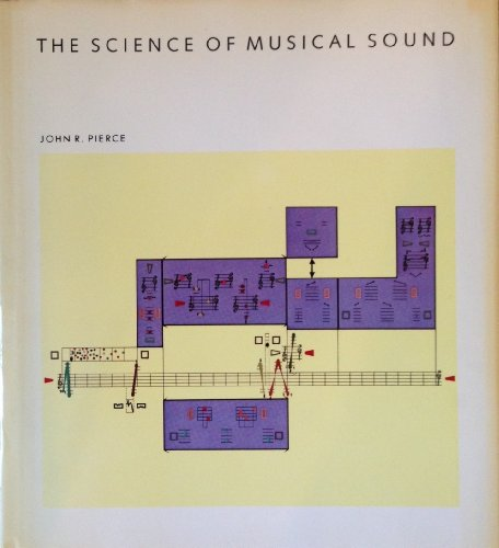 The Science Of Musical Sound (Scientific American Library Series): Pierce, John Robinson