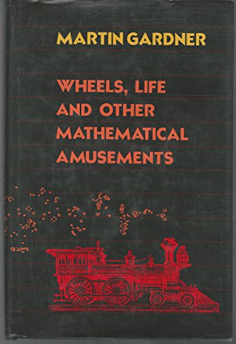 9780716715887: Wheels, Life and Other Mathematical Amusements