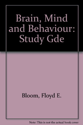 Brain, Mind and Behaviour: Study Gde (9780716716419) by Bloom, Floyd E.