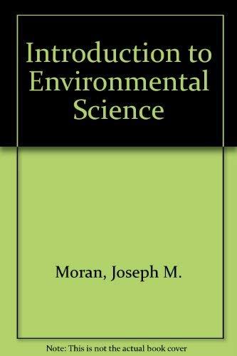 MORAN:ENVIRONM.SCIENCE MORAN ET AL., INTRODUCTION T ENVIRONMENTAL: Moran, Joseph M.,
