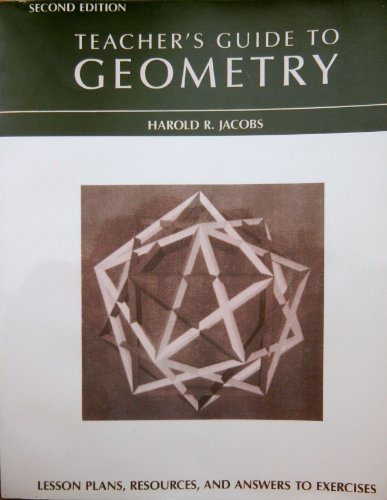 Teacher's Guide to Geometry (0716717484) by Harold R. Jacobs