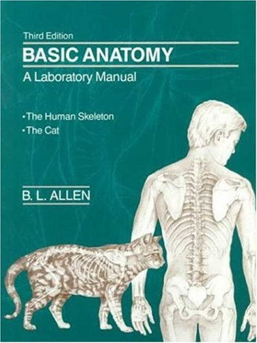 9780716717553: Basic Anatomy: A Laboratory Manual- The Human Skeleton / The Cat, 3rd Edition