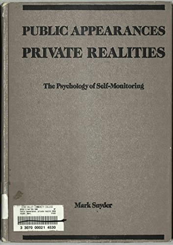 9780716717973: Public Appearances Private Realities: The Psychology of Self-Monitoring (Series of Books in Psychology)