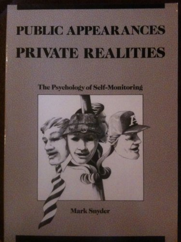 9780716717980: Public Appearances, Private Realities: The Psychology of Self-Monitoring (Series of Books in Psychology)