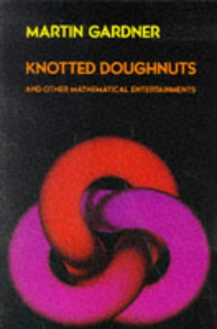 9780716717997: Knotted Doughnuts and Other Mathematical Entertainments