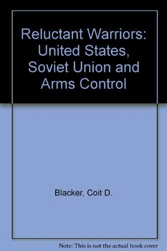 9780716718611: Reluctant Warriors: The United States, The Soviet Union, and Arms Control