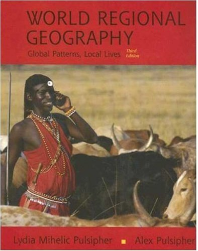 9780716719045: World Regional Geography: Global Patterns, Local Lives