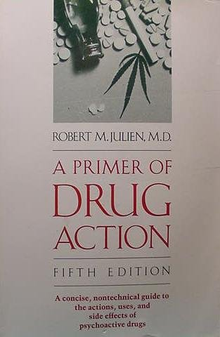 Primer of Drug Action (Primer of Drug Action: A Concise, Nontechnical Guide to the Actions, Uses, & Side Effects of) (0716719630) by Julien, Robert M.