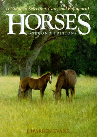 9780716719717: Horses: A Guide to Selection, Care, and Enjoyment