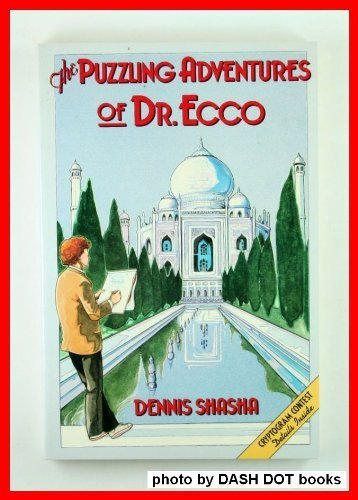 Puzzling Adventures of Dr. Ecco (0716719789) by Dennis Shasha