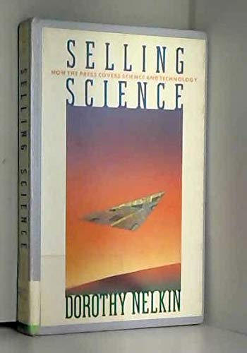 9780716719885: Selling Science: How the Press Covers Science and Technology